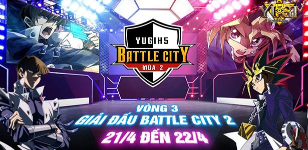 Yugih5 Battle City mùa 2 bước vào loạt trận cuối